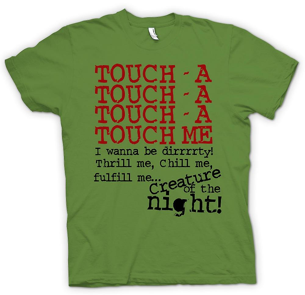 Mens T-shirt - Touch - A Touch - A Touch - A Me - Funny Quote