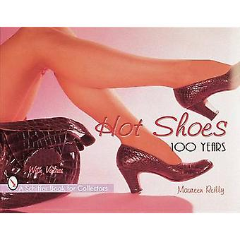 Hot Shoes - One Hundred Years by Maureen Reilly - 9780764304354 Book
