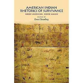 Rhétorique d'amérindiennes de Survivance - médecine de mot - mot magique b