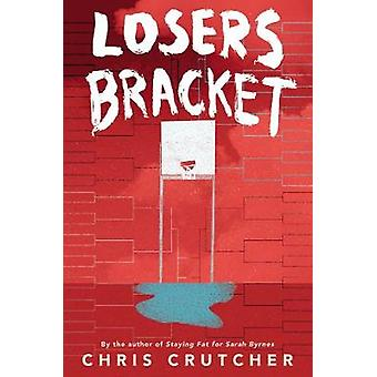 Losers Bracket by Chris Crutcher - 9780062220066 Book
