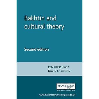 Bakhtine et théorie de la culture (2e édition révisée) par Ken Hirschkop -