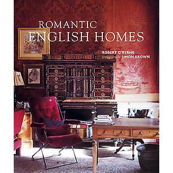 Romantic English Homes by Robert O'Byrne - 9781907563294 Book