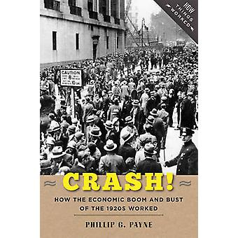 Crash! - How the Economic Boom and Bust of the 1920s Worked by Phillip