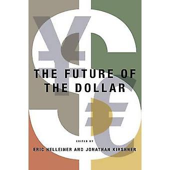 Framtiden för dollarn av Eric Helleiner - Jonathan Kirshner - 9780