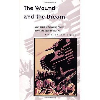 La ferita e il sogno: sessant'anni di poesie americane sulla guerra civile spagnola