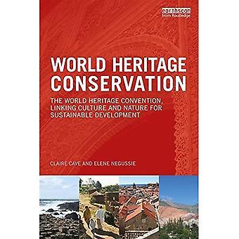 World Heritage Conservation: World Heritage-konventionen, forbinder kultur og natur for bæredygtig udvikling