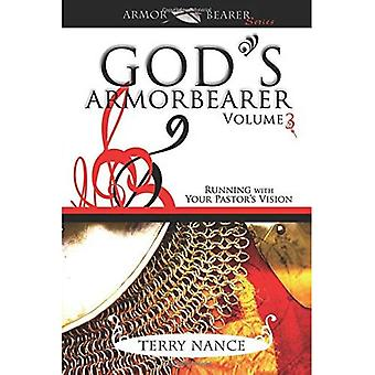 God's Armorbearer: Running with Your Pastor's Vision (God's Armorbearer)