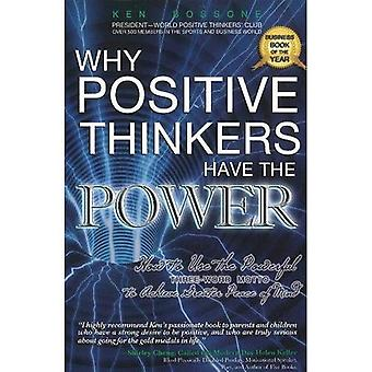 Why Positive Thinkers Have the Power: How to Use the Powerful Three-Word Motto to Achieve Greater Peace of Mind