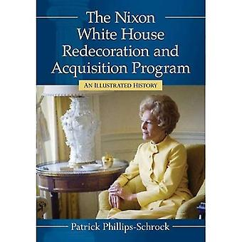 The Nixon White House Redecoration and Acquisition Program: An Illustrated History