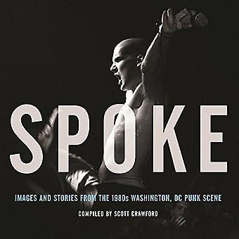 Spoke: Images And Stories From The 1980s Washington, Dc Punk Scene (Hardback)