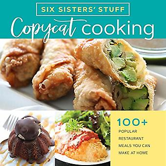 Copycat Cooking with Six Sisters' Stuff: 100+ Popular Restaurant Meals You Can Make at Home