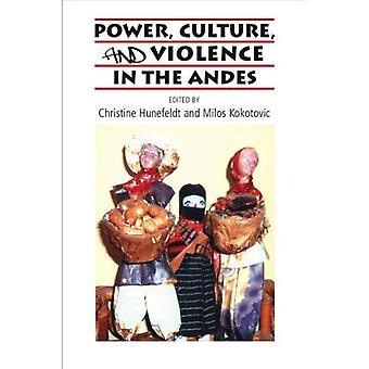 Macht, Kultur und Gewalt in den Anden (Sussex Bibliothek der Studie: neue Perspektiven für Gesellschaft, Kultur, Geschichte Lateinamerikas)