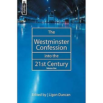 The Westminster Confession into the 21ST Century Vol 1