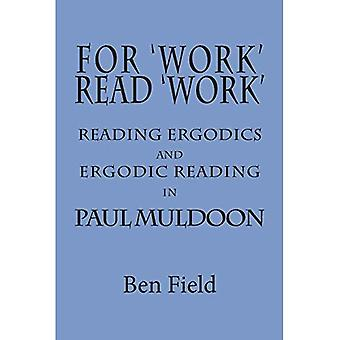 For Work Read Work: Reading Ergodics and Ergodic Reading in Paul Muldoon