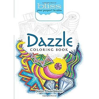 Bliss Dazzle Coloring Book:� Your Passport to Calm