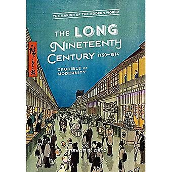 The Long Nineteenth Century, 1750-1914: Crucible� of Modernity (The Making of the Modern World)