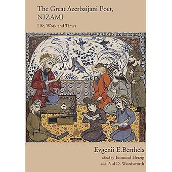 Nizami, Great Azerbaijani Poet: Life, Work and Times