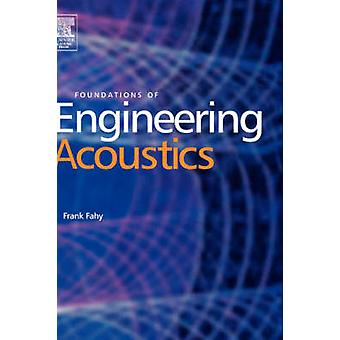Foundations of Engineering Acoustics by Fahy & Frank J.