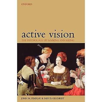 アクティブ ビジョン見て、フィンドレー ・ ジョン ・ M で見ての心理学。