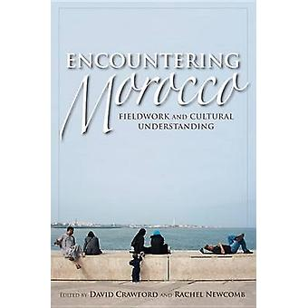 Encountering Morocco Fieldwork and Cultural Understanding by Crawford & David