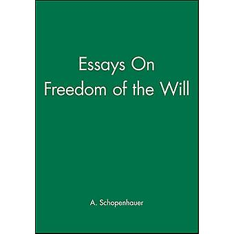On the Freedom of the Will by Schopenhauer & Arthur