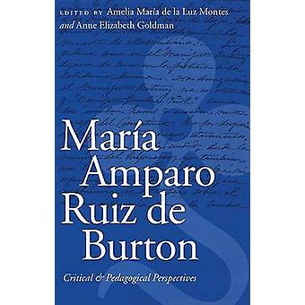Maria Amparo Ruiz de Burton crítica e perspectivas pedagógicas pelos Montes & Amelia Mara da Luz