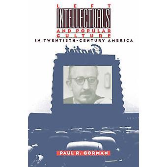 Vänstra intellektuella och populärkultur i TwentiethCentury Amerika Gorman & Paul r.