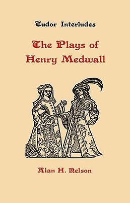 The Plays of Henry Medwall by Medwall & Henry