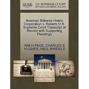 Bowman Biltmore Hotels Corporation v. Roberts U.S. Supreme Court Transcript of Record with Supporting Pleadings by PAGE & WM H