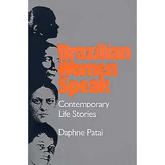 Brazilian Women Speak Contemporary Life Stories by Patai & Daphne