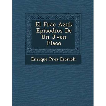 El Frac Azul Episodios De Un Jven Flaco by Escrich & Enrique Prez