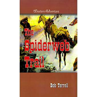 Die Spinnennetz-Trail von Terrell & Bob