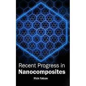 Recent Progress in Nanocomposites by Falcon & Rich