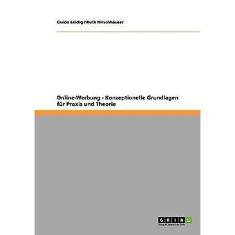 OnlineWerbung. Konzeptionelle Grundlagen fr Praxis und Theorie by Leidig & Guido