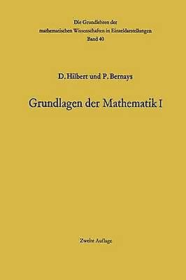 Grondlagen Der Mathematik I by Hilbert & David