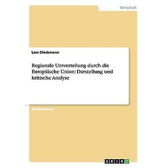 Regionale Umverteilung durch die Europische Union Darstellung und kritische Analyse ved Dieckmann & Lars
