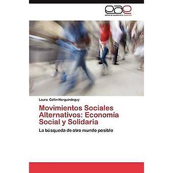Movimientos Sociales Alternativos Economia Social y Solidaria by Collin Harguindeguy & Laura