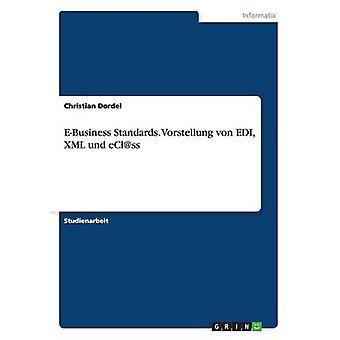 EBusiness-Standards. Vorstellung von EDI XML Und eClss von Dordel & Christian