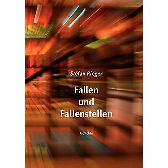 Fallen und Fallenstellen by Rieger & Stefan