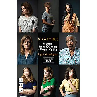 Snatches - Eight Monologues from 100 Years of Women's Lives (NHB Moder