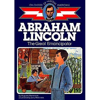 Abraham Lincoln - the Great Emancipator by Augusta Stevenson - Jerry
