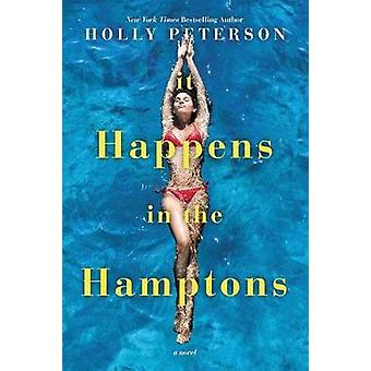 It Happens in the Hamptons by Holly Peterson - 9780062391506 Book