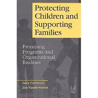 Protecting Children and Supporting Families - Promising Programs and O