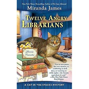 Twelve Angry Librarians by Miranda James - 9780425277775 Book