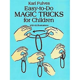 Easy-to-Do Magic Tricks for Children by Karl Fulves - 9780486276137 B