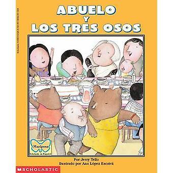 Abuelo y Los Tres Osos / Abuelo and the Three Bears - Spanish / Englis