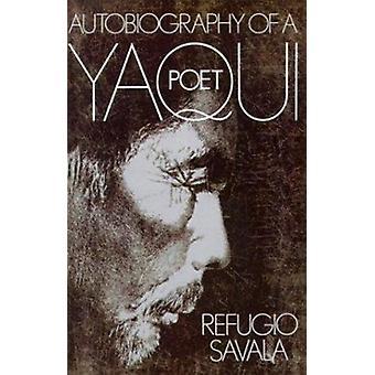 Autobiography Of A Yaqui Poet by Refugio Savala - 9780816506286 Book
