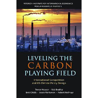 Leveling the Carbon Playing Field - International Competition and US C
