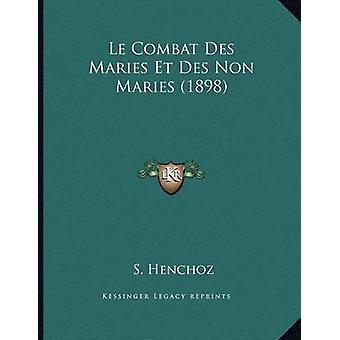 Le Combat Des Maries Et Des Non Maries (1898) by S Henchoz - 97811666