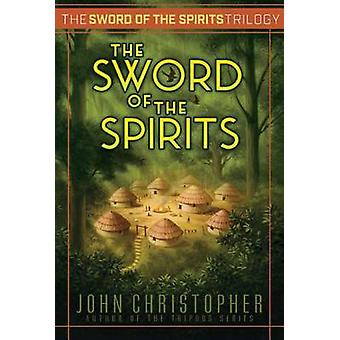 The Sword of the Spirits by John Christopher - 9781481419970 Book
